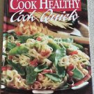 Like New Cook Healthy Cook Quick Hardcover