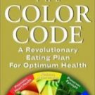 Like New The Color Code A Revolutionary Eating Plan For Optimum Health