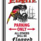 Pirate Parking Only - All Others Will Be Flogged Parking Sign