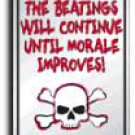 The Beatings Will Continue Until Morale Improves Parking Sign