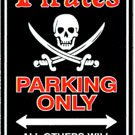 Pirate Parking Only - Others Will Be Keelhauled Parking Sign