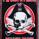 I'm Just a Pirate Metal Parking Sign