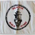 "Sail With Me, Or Die In My Wake - 12""""X18"""" Nylon Flag"