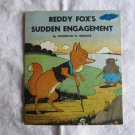 Reddy Fox's Sudden Engagement by Thornton W. Burgess 1940