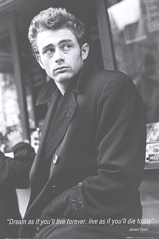 James Dean Poster 24x36 Dream as if you'll live forever...