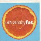 Ultra Baby Fat
