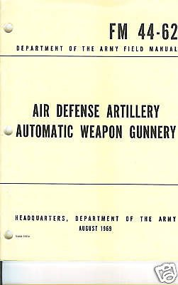 Air Defense Artillery Automatic Weapon Gunnery FM 44-62