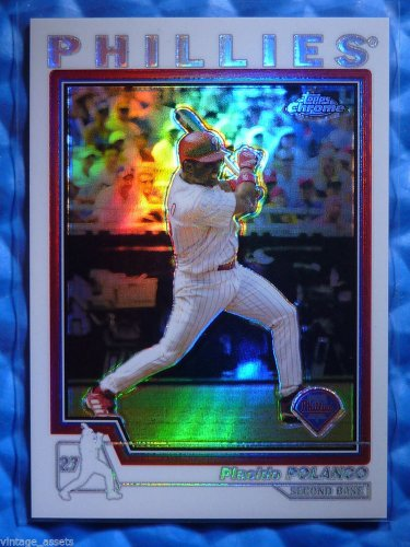 2004 Topps Chrome PLACIDO POLANCO Refractor Card #117 Phillies