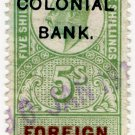 (I.B) Edward VII Revenue : Foreign Bill 5/- (Colonial Bank pre-cancel)