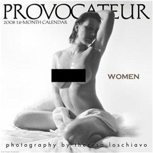 PROVOCATEUR: WOMEN 2008 CALENDAR THERESA LOSCHIAVO SALE