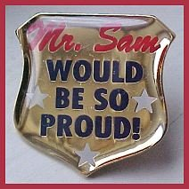 MR Sam Would be So Proud Walmart Badge Lapel Pin