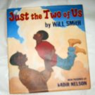 Just the Two of Us by Will Smith Hardback w/DJ 1st ed May 2001 Ills Kadir Nelson
