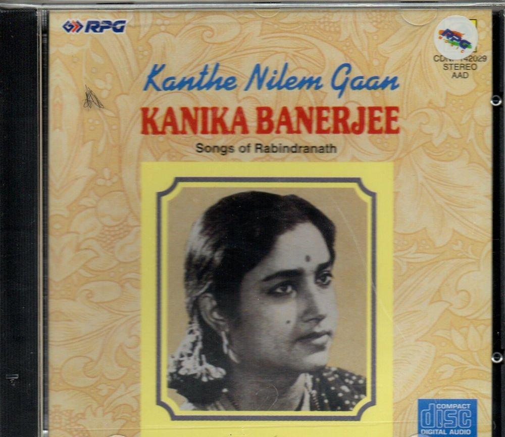 Kanthe Neelam gaan - Kanika Banerjee -  Rabindranath Bengali Songs [Cd ]