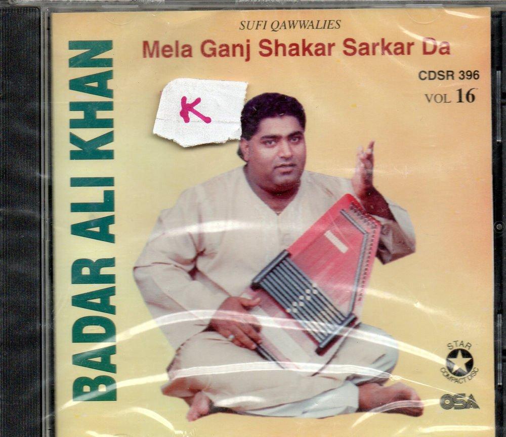 Mela Ganj Shakar sarkar Da Vol 16 By Badar Ali Khan   [Cd ] UK Made Cd