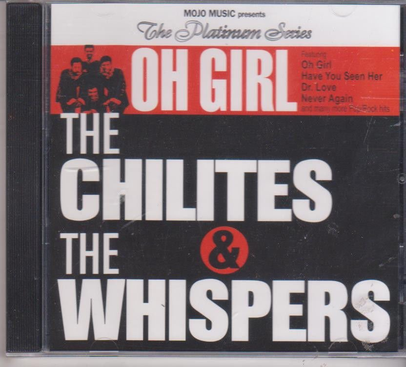 Oh Girl by Chilites and Whispers  - The Platinum Series [Cd]