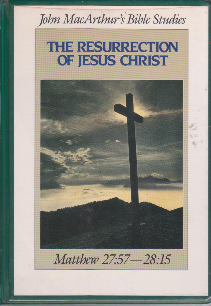 The Resurrection of jesus Christ  - Mathew 27:57  [5 Tapes Set] John Macarthur