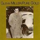 Pure Gold -  Artist:  Miller, Glenn