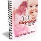 ~*~ 100 Pregnancy Tips eBook ~*~