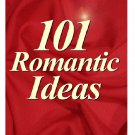 ~*~ 101 Romantic Ideas By Michael Webb ~*~