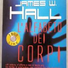 Italy Book : James W. Hall: L'alfabeto dei corpi libro #52
