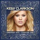 Kelly Clarkson - Greatest Hits (Chapter 1) - UK CD album 2012