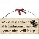 "10""x4"" Wooden Sign Decor - Bathroom Aim  SWEDWP310"