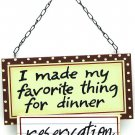 "Wall Plaque Favorite Thing For Dinner ""Reservations"" - SWIWG 049-22079"