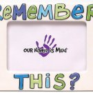 Our Name Is Mud ''Remember This'' Photo Frame - SWIWG 020-24006