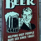 "SWD1328- 16"" X 12.5'' Beer Since 1862 Tin Sign"