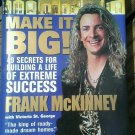 Make It Big! : 49 Secrets for Building a Life of Extreme Success Frank McKinney