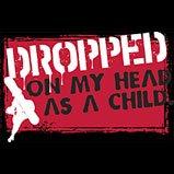 dropped on my head tshirt