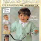 Back to Basics Drop Shoulder Sweaters Sizes 6 mos to 4 to knitting patterns