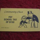 2004 Monopoly Board Game Piece: Pay School Tax Community Chest Card