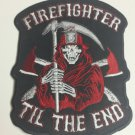 Reaper Fireman  Firefighter Till the End Patch For Biker Motorcycle Jacket vest