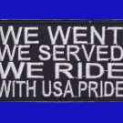 WE WENT WE SERVED WE RIDE WITH USA PRIDE VETS PATCH FOR JACKET VEST NEW