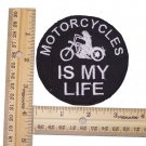 "MOTORCYCLE IS MY LIFE PATCH FOR BIKER LEATHER VEST JACKET OR SHIRT 4"" SIZE"