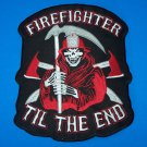 ARGE BACK PATCH FIRE DEPARTMENT FIRE FIGHTER TILL THE END FOR VEST JACKET NEW