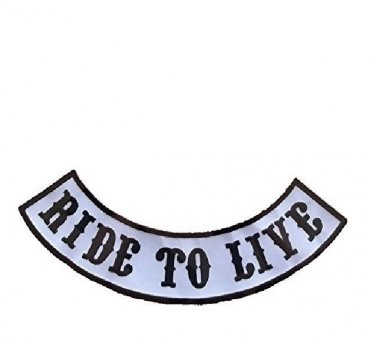 Ride to Live Bottom Rocker Black on White For Motorcycle Biker Vest Jacket