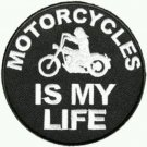 """Motorcycles Is My Life Patch Badge for Biker Motorcycle Vest Jacket  new Size 4"""""""