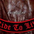 "RIDE TO LIVE Banner style Back Patch Bottom Rocker for Biker Veteran Vest 10"""