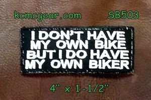 I Don't Have My Own Bike Small Badge for Biker Vest Jacket Motorcycle Patch