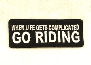 WHEN LIFE GETS COMPLICATED Small Badge for Biker Vest Jacket Motorcycle Patch