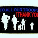 """To all our troops I thank 4"""" inch Small Badge for Biker Vest Motorcycle Patch"""