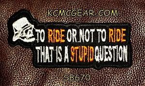 TO RIDE OR NOT TO RIDE Small Badge for Biker Vest Jacket Motorcycle Patch