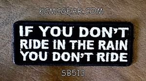 If you don't Ride in the Rain Small Badge for Biker Vest Jacket Motorcycle Patch