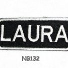 LAURA Name Tag Patch Iron or sew on for Shirt Jacket Vest New BIKER Patches