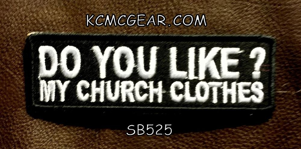 Do You Like? My Church Clothes Small Badge for Biker Vest Motorcycle Patch