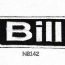 BILL Name Tag Patch Iron or sew on for Shirt Jacket Vest New BIKER Patches 145