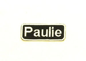PAULIE Name Tag Patch Iron or sew on for Shirt Jacket Vest New BIKER Patches