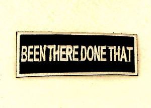 Been there done that White on black Small Badge Biker Vest Jacket Patch